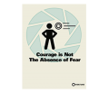 Merch Courage is Not Absence of Fear Poster.png