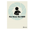 Merch Not Never But Now Poster.png